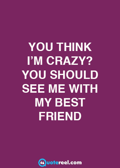 Funny Friends Quotes To Send Your BFF  QuoteReel