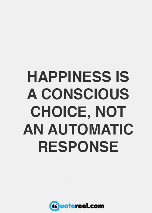 Happiness Is A Choice Quote Quotereel
