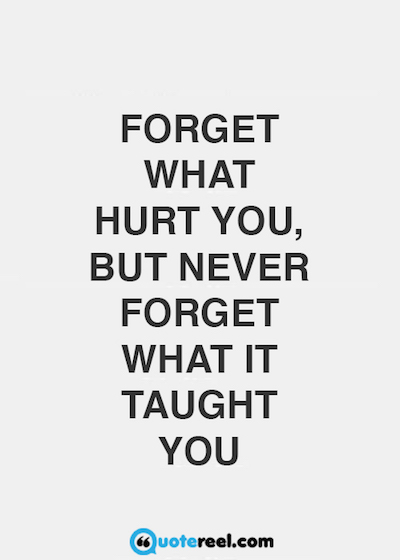 Move On Quotes. Forget What Hurt You ...
