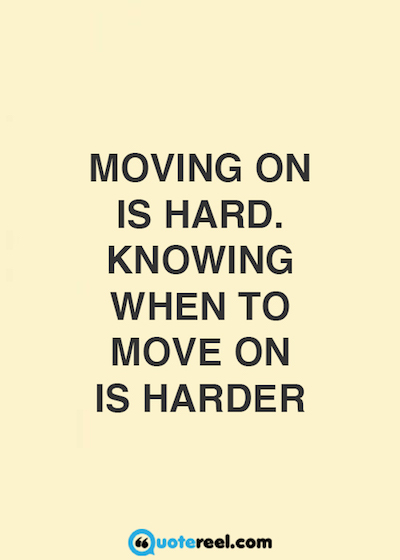 Quote About Moving On In Life