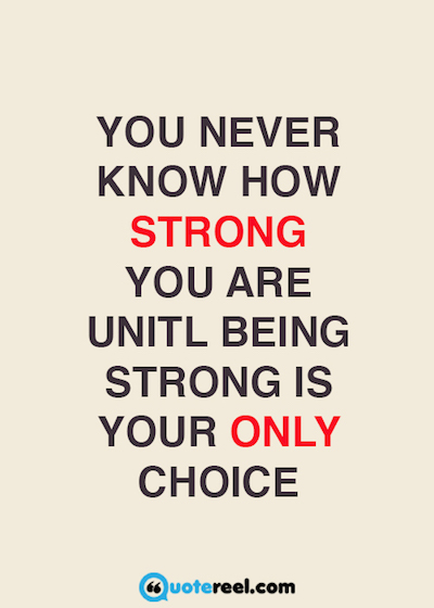 Quotes About Staying: 21+ Quotes About Strength