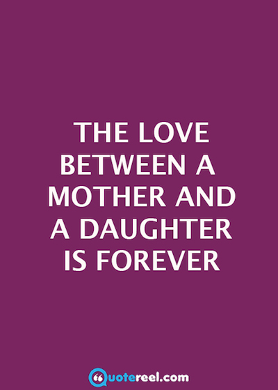 A Mothers Love Quotes Extraordinary 50 Mother Daughter Quotes To Inspire You  Text And Image Quotes