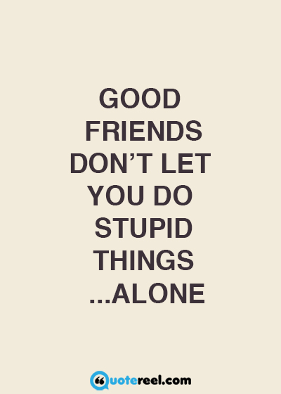 Funny Friends Quotes To Send Your BFF Text Image Quotes QuoteReel Magnificent English Quotes About Friends