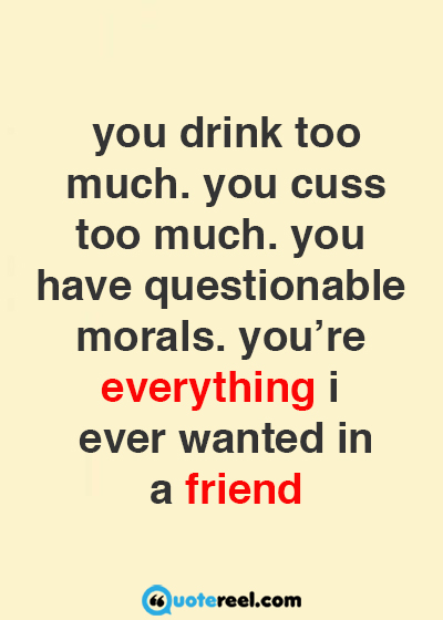 Funny Friendship Quotes Prepossessing Funny Friends Quotes To Send Your Bff  Hand Picked Text & Image