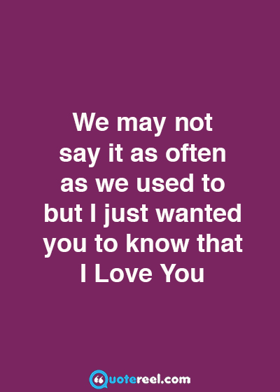 Just Wanted To Say I Love You Quotes Delectable Love Quote For Husband 48 QuoteReel