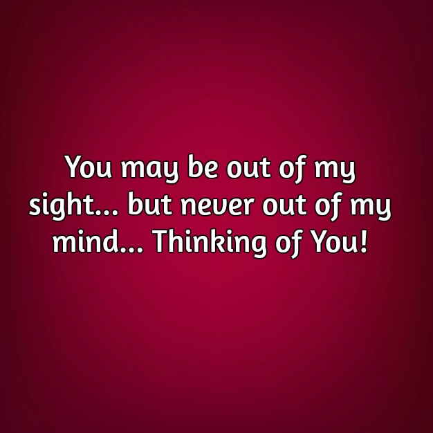 Thinking About Someone Quotes Thinking Of You Quotes To Send Someone You Miss | Text & Image  Thinking About Someone Quotes