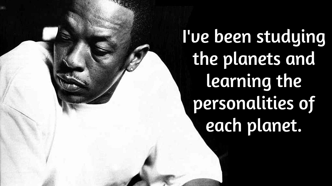 Dr. Dre Quotes