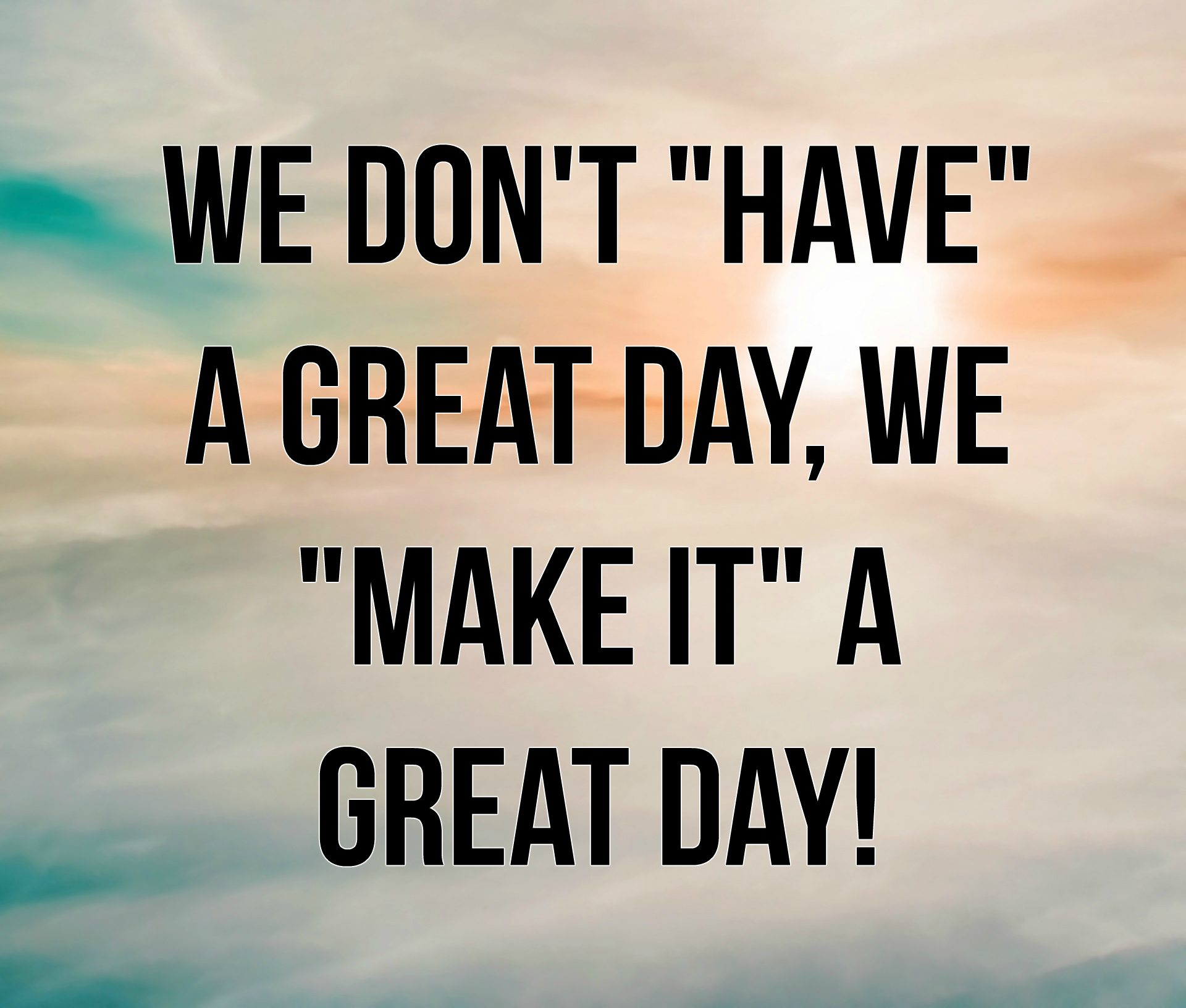 High Quality Great Day Quotes