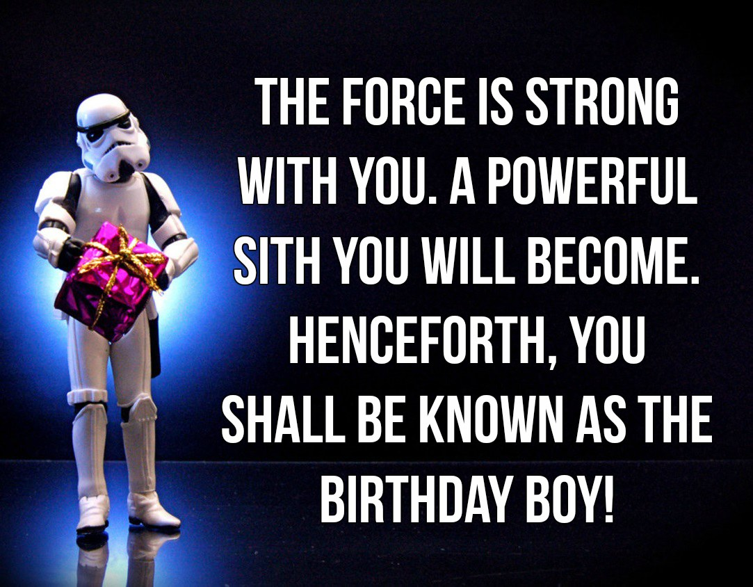 Star Wars Birthday Quotes Say Happy Birthday The Right Way