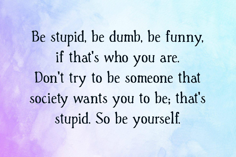 Stupid Quotes