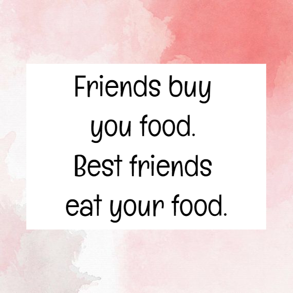 Funny Friendship Quotes 60 QuoteReel Enchanting Quotes About Food And Friendship