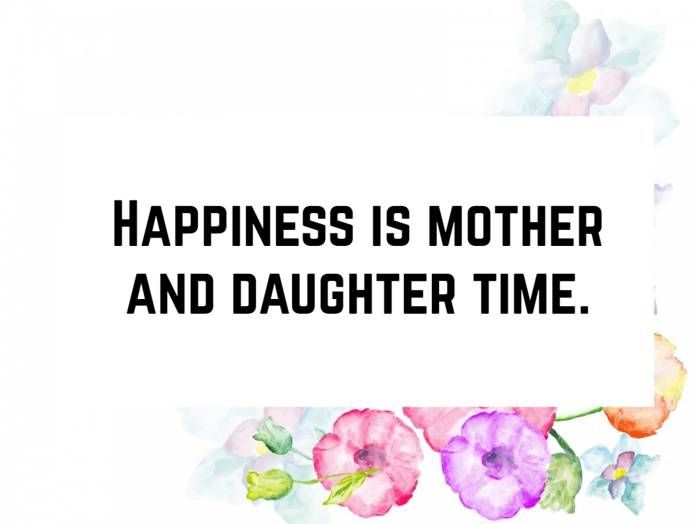50+ Mother Daughter Quotes To Inspire You | Text And Image Quotes
