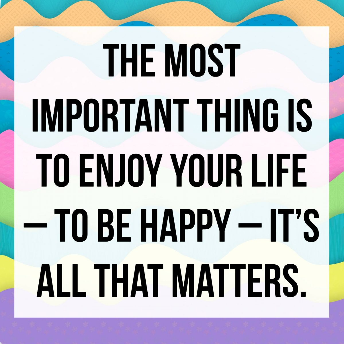 Quotes About Happiness Brighten Your Day Make Someone Happy