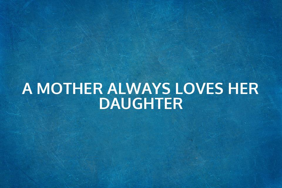 50+ Mother Daughter Quotes To Inspire You   Text And Image