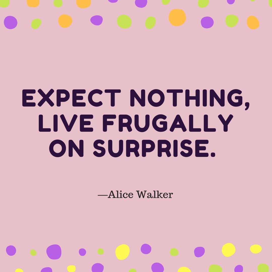 expect nothing live frugally on surprise