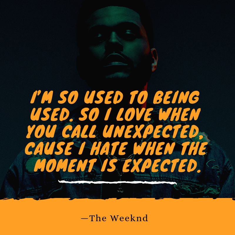 The Weeknd Quotes 7   QuoteReel