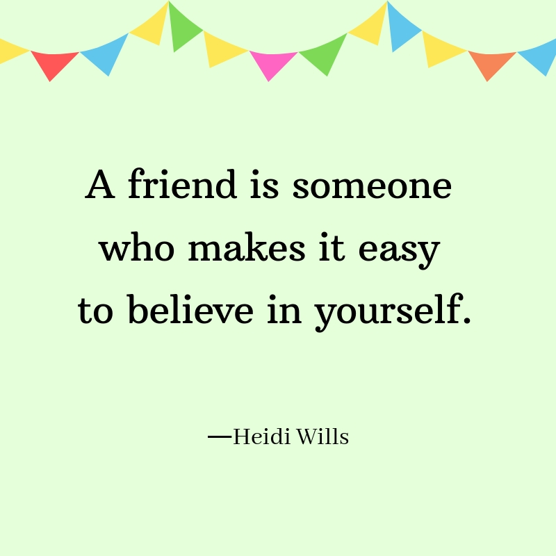 245 Friendship Quotes To Remind You Why Friendship Is So Important